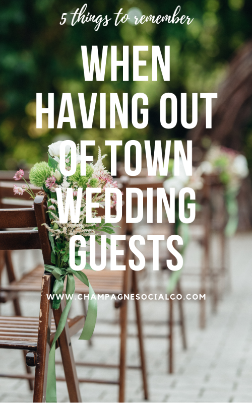 5 things to remember when having out of town wedding guests